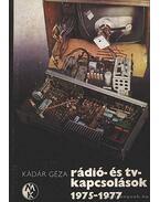 Rádió- és TV-kapcsolások 1975-1977 - Kádár Géza