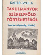 Tanulmányok Székelyföld történetéből - Kádár Gyula