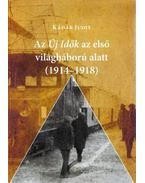 AzÚj Idők az első világháború alatt (1914-1918) - Képes történelmi-kulturális olvasókönyv - Kádár Judit
