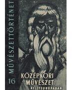 Középkori művészet Kelet-Európában - Kádár Zoltán