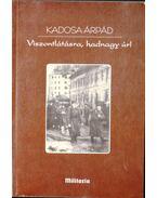 Viszontlátásra, hadnagy úr! - Kadosa (Kiss) Árpád