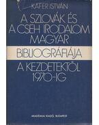 A szlovák és a cseh irodalom magyar bibliográfiája a kezdetektől 1970-ig - Käfer István