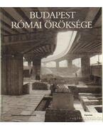 Budapest római öröksége - Kaiser Anna, Póczy Klára