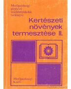 Kertészeti növények termesztése II. - Kaiser Géza