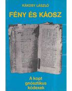 Fény és káosz - Kákosy László