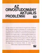 Az orvostudomány aktuális problémái 60. - Káldor Antal, Gergely János, Kulka Frigyes