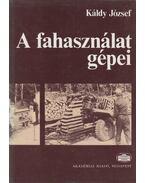 A fahasználat gépei - Káldy József