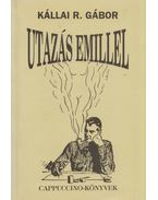 Utazás Emillel - Kállai R. Gábor