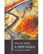A nyelv határai  - Shakespeare-tanulmányok - Kállay Géza
