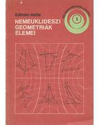Nemeuklideszi geometriák elemei - Kálmán Attila
