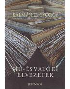Mű- és valódi élvezetek - Kálmán C. György