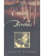The County of Birches - KALMAN, JUDITH