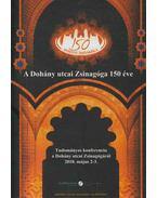 A Dohány utcai Zsinagóga 150 éve - Kálmán Kálmán, Lancz Alexandra