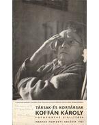 Társak és kortársak: Koffán Károly fotoportré kiállítása - Kálmán Kata
