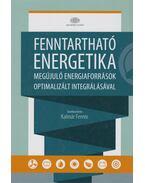 Fenntartható energetika megújuló energiaforrások optimalizált integrálásával - Kalmár Ferenc (szerk.)
