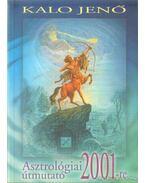 Asztrológiai útmutató 2001-re - Kalo Jenő