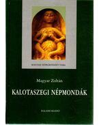 Kalotaszegi népmondák - Magyar Zoltán