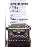 A Trilla szólamai ( Egy Örkény-egyperces olvasatai) - Egy Örkény-egyperces olvasatai - Kamarás István