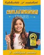 Sulitanoda - 3.osztályosok számára - Szövegértés - Foglalkoztató munkafüzet - Kamenyiczkiné Gizella
