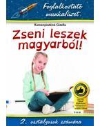Zseni leszek magyarból! - 2. osztályosok számára - Kamenyiczkiné Gizella