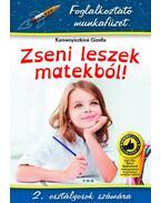Zseni leszek matekból! - 2. osztályosok számára - Kamenyiczkiné Gizella
