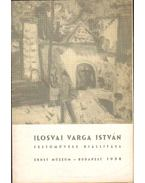 Ilosvai Varga István festőművész kiállítása - Kampis Antal