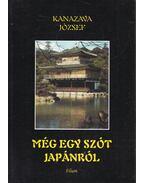 Még egy szót Japánról - Kanazava József
