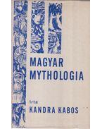 Magyar Mythologia - Kandra Kabos