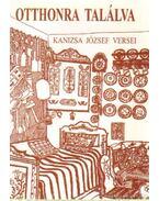 Otthonra találva (dedikált) - Kanizsa József