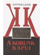 A Korunk kapui - 1959 (1957) - 1965. (március) - Kántor Lajos