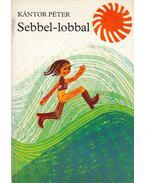 Sebbel-lobbal (dedikált) - Kántor Péter