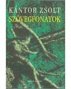 Szövegfonatok - Kántor Zsolt