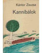 Kannibálok - Kántor Zsuzsa