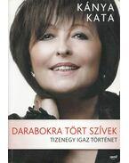 Darabokra tört szívek - Kánya Kata