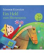 Ein Held zum Blumenpreis - Kányádi Sándor