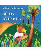 Talpas történetek - Kányádi Sándor