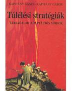 Túlélési stratégiák - Kapitány Ágnes, Kapitány Gábor