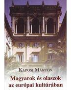 Magyarokés olaszok az európai kultúrában - Kaposi Márton