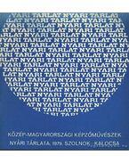 Közép-Magyarországi Képzőművészek Nyári Tárlata 1979 Kalocsa-Szolnok - Kaposvári Gyula