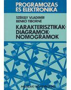 Karakterisztikák-diagramok-nomogramok - Székely Vladimir, Benkő Tiborné