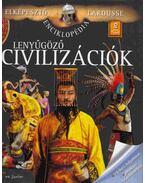 Lenyűgöző civilizációk - Karádi Ilona