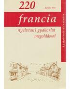 220 Francia nyelvtani gyakorlat megoldással középiskolások számára - Karakai Imre
