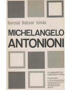 Michelangelo Antonioni - Karcsai Kulcsár István