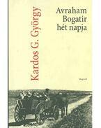 Avraham Bogatir hét napja - Kardos G. György