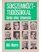 Sokszemközt - tudósokkal - Kardos István