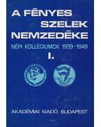 A fényes szelek nemzedéke I-II. - Népi kollégiumok 1939-1949 - Kardos László