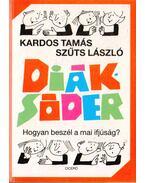 Diáksóder - Kardos Tamás, Szüts László