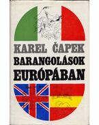 Barangolások Európában - Karel Capek