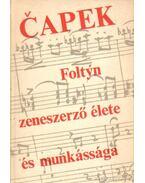 Foltyn zeneszerző élete és munkássága - Karel Capek