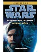 Star Wars:Árnyak közt - Klónháborús játszmák - Karen Miller